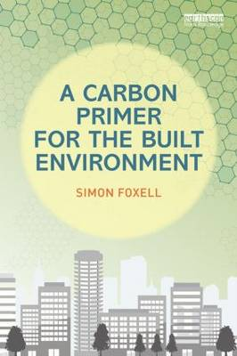A Carbon Primer for the Built Environment (Paperback)