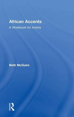 African Accents: A Workbook for Actors (Hardback)