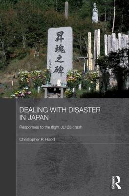 Dealing with Disaster in Japan: Responses to the Flight JL123 Crash (Paperback)