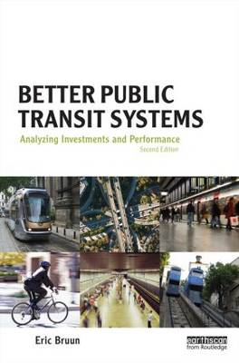 Better Public Transit Systems: Analyzing Investments and Performance (Hardback)