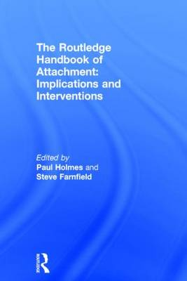 The Routledge Handbook of Attachment: Implications and Interventions (Hardback)