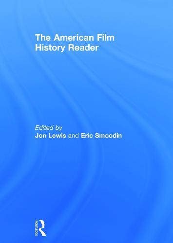 The American Film History Reader (Hardback)
