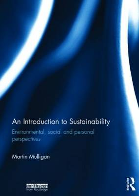 An Introduction to Sustainability: Environmental, Social and Personal Perspectives (Hardback)
