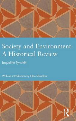 Society and Environment: A Historical Review - Studies in International Planning History (Hardback)