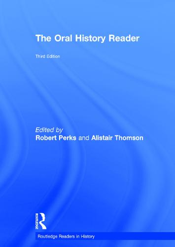 The Oral History Reader - Routledge Readers in History (Hardback)