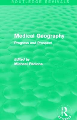 Medical Geography: Progress and Prospect - Routledge Revivals (Paperback)