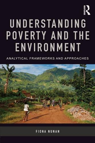 Understanding Poverty and the Environment: Analytical frameworks and approaches (Paperback)