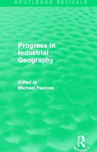 Progress in Industrial Geography (Hardback)
