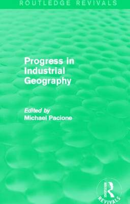 Progress in Industrial Geography - Routledge Revivals (Paperback)