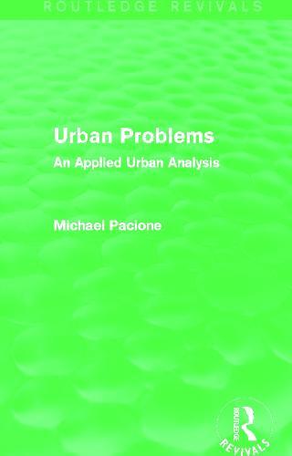 Urban Problems: An Applied Urban Analysis - Routledge Revivals (Hardback)