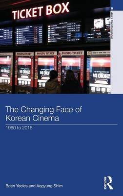 The Changing Face of Korean Cinema: 1960 to 2015 - Asia's Transformations (Hardback)