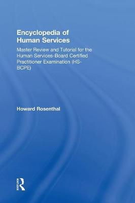 Encyclopedia of Human Services: Master Review and Tutorial for the Human Services-Board Certified Practitioner Examination (HS-BCPE) (Hardback)