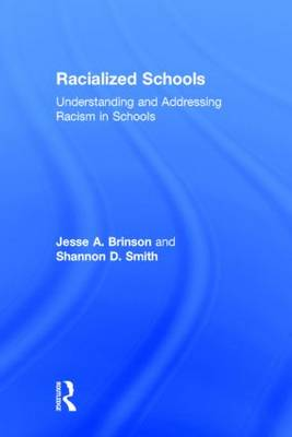 Racialized Schools: Understanding and Addressing Racism in Schools (Hardback)