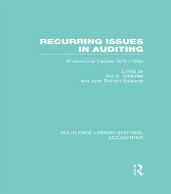Recurring Issues in Auditing: Professional Debate 1875-1900 - Routledge Library Editions: Accounting (Hardback)