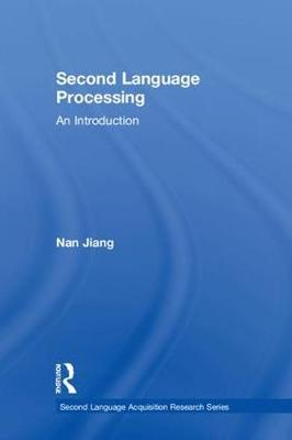 Second Language Processing: An Introduction - Second Language Acquisition Research Series (Hardback)