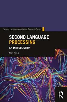 Second Language Processing: An Introduction - Second Language Acquisition Research Series (Paperback)