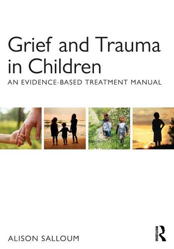 Grief and Trauma in Children: An Evidence-Based Treatment Manual (Paperback)