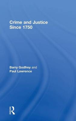 Crime and Justice since 1750 (Hardback)
