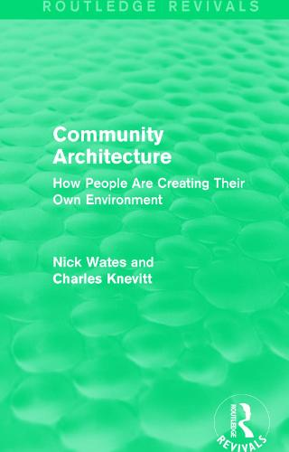 Community Architecture: How People Are Creating Their Own Environment (Paperback)