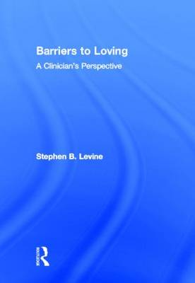 Barriers to Loving: A Clinician's Perspective (Hardback)