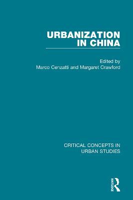 Urbanization in China - Critical Concepts in Urban Studies (Hardback)