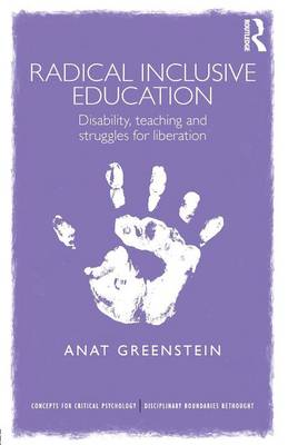 Radical Inclusive Education: Disability, teaching and struggles for liberation - Concepts for Critical Psychology (Paperback)