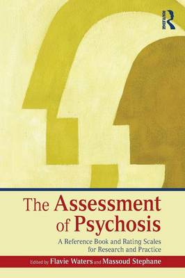 The Assessment of Psychosis: A Reference Book and Rating Scales for Research and Practice (Paperback)