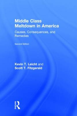Middle Class Meltdown in America: Causes, Consequences, and Remedies (Hardback)