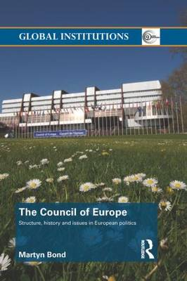 The Council of Europe: Structure, History and Issues in European Politics (Paperback)