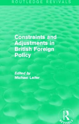 Constraints and Adjustments in British Foreign Policy (Hardback)