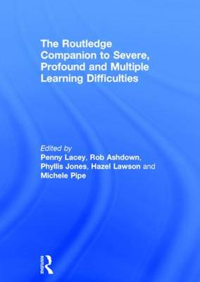 The Routledge Companion to Severe, Profound and Multiple Learning Difficulties (Hardback)