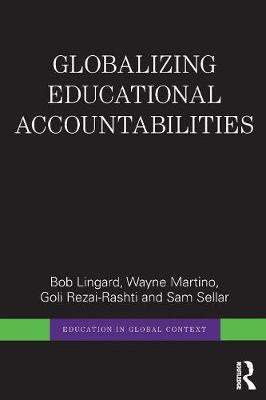 Globalizing Educational Accountabilities - Education in Global Context (Paperback)