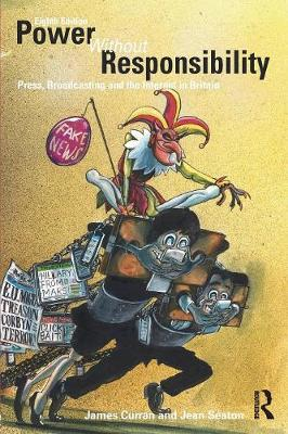 Power Without Responsibility: Press, Broadcasting and the Internet in Britain (Paperback)