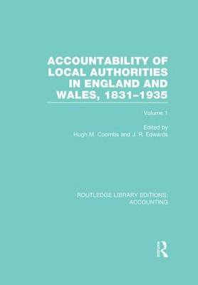 Accountability of Local Authorities in England and Wales, 1831-1935 Volume 1 - Routledge Library Editions: Accounting (Hardback)