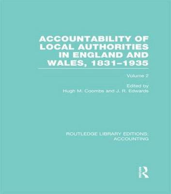 Accountability of Local Authorities in England and Wales, 1831-1935 Volume 2 - Routledge Library Editions: Accounting (Hardback)