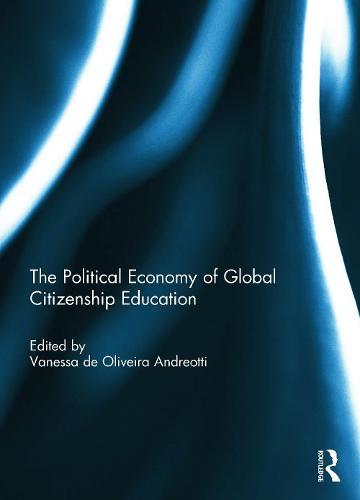 The Political Economy of Global Citizenship Education (Hardback)