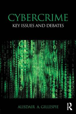 Cybercrime: Key Issues and Debates (Paperback)