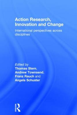 Action Research, Innovation and Change: International perspectives across disciplines (Hardback)
