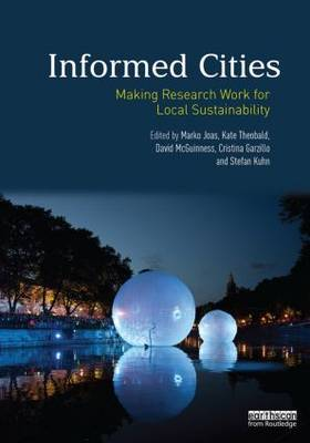 Informed Cities: Making Research Work for Local Sustainability (Paperback)