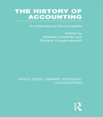 The History of Accounting: An International Encylopedia - Routledge Library Editions: Accounting (Hardback)