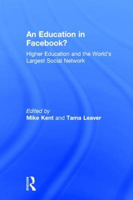 An Education in Facebook?: Higher Education and the World's Largest Social Network (Hardback)
