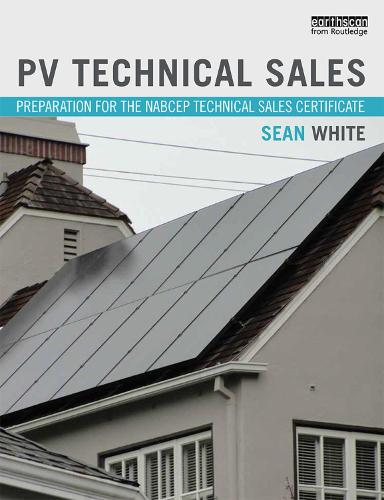 PV Technical Sales: Preparation for the NABCEP Technical Sales Certification (Paperback)