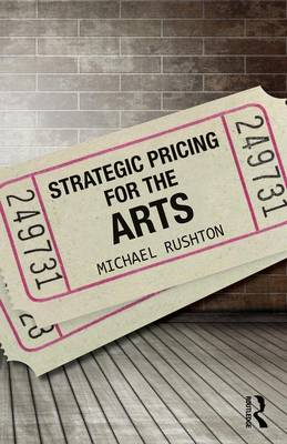 Strategic Pricing for the Arts (Paperback)