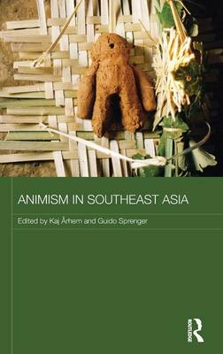 Animism in Southeast Asia - Routledge Contemporary Southeast Asia Series (Hardback)