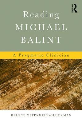 Reading Michael Balint: A Pragmatic Clinician (Paperback)