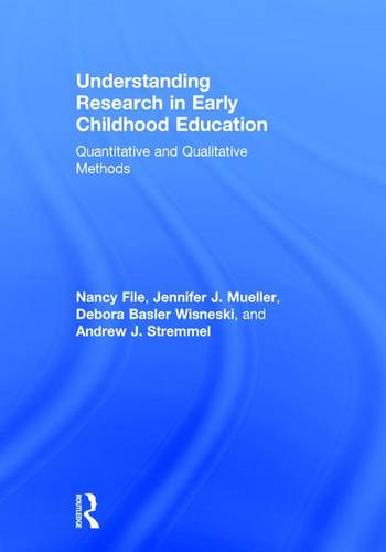 Understanding Research in Early Childhood Education: Quantitative and Qualitative Methods (Hardback)