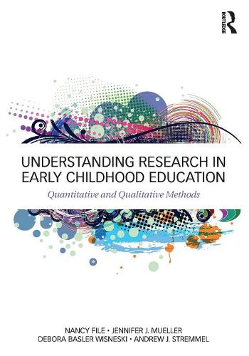 Understanding Research in Early Childhood Education: Quantitative and Qualitative Methods (Paperback)