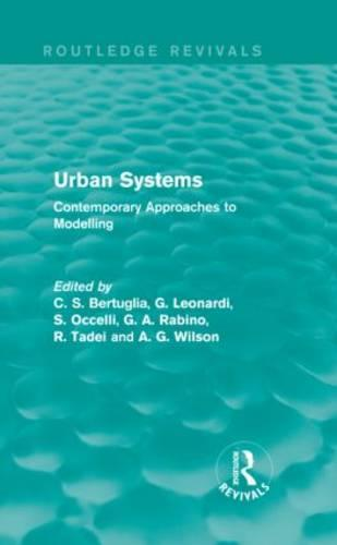 Urban Systems: Contemporary Approaches to Modelling (Hardback)