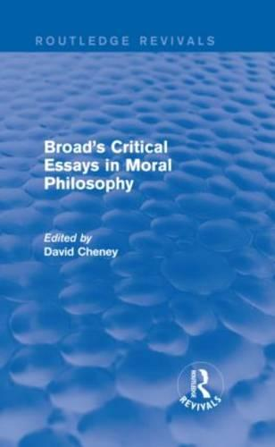 Broad's Critical Essays in Moral Philosophy - Routledge Revivals (Hardback)