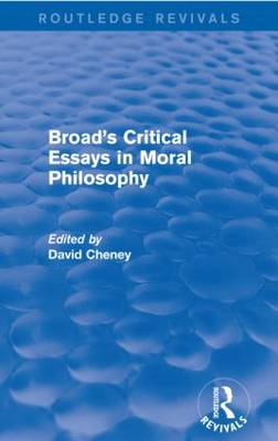 Broad's Critical Essays in Moral Philosophy - Routledge Revivals (Paperback)